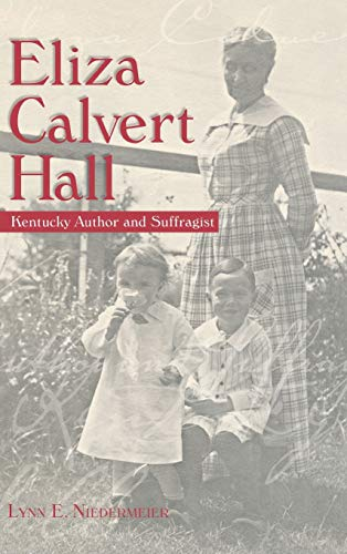 Eliza Calvert Hall: Kentucky Author and Suffragist (Hardback): Lynn E. Niedermeier