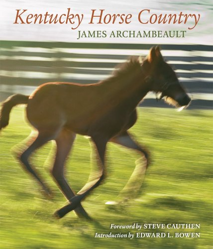 Kentucky Horse Country: Images of the Bluegrass (0813125057) by James Archambeault