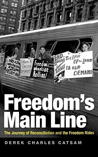 9780813125114: Freedom's Main Line: The Journey of Reconciliation and the Freedom Rides (Civil Rights and Struggle)