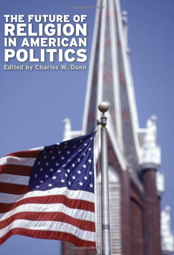 9780813125169: The Future of Religion in American Politics
