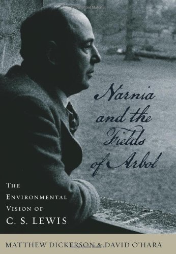 9780813125220: Narnia and the Fields of Arbol: The Environmental Vision of C. S. Lewis (Clark Lectures)