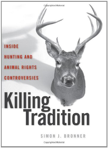 9780813125282: Killing Tradition: Inside Hunting and Animal Rights Controversies