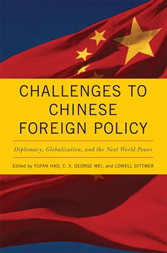 Challenges to Chinese Foreign Policy: Diplomacy, Globalization, and the Next World Power (Asia in ...