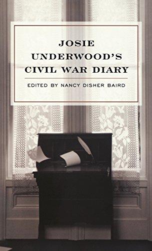 Josie Underwoods Civil War Diary: Josie Underwood
