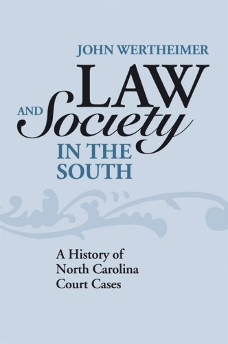 9780813125350: Law and Society in the South: A History of North Carolina Court Cases (New Directions in Southern History)