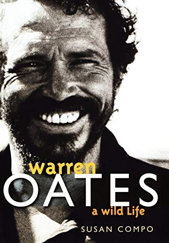 9780813125367: Warren Oates: A Wild Life (Screen Classics)