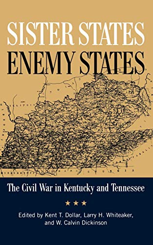 9780813125411: Sister States, Enemy States: The Civil War in Kentucky and Tennessee