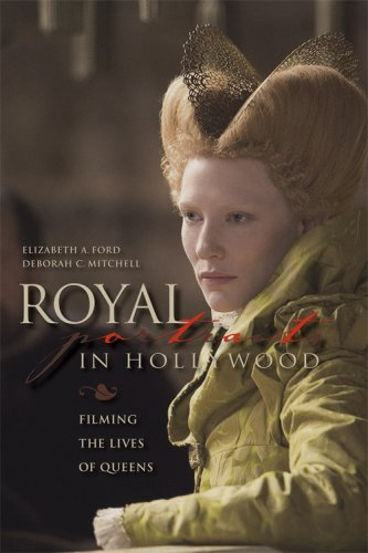 9780813125435: Royal Portraits in Hollywood: Filming the Lives of Queens