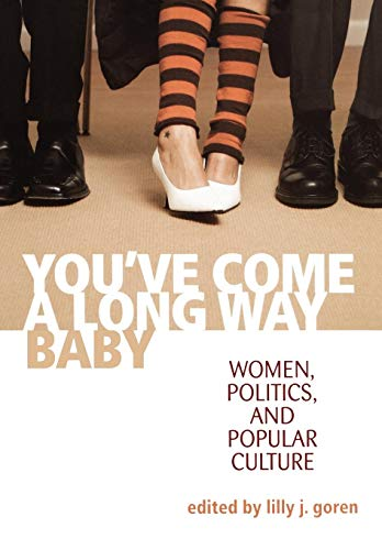9780813125442: You've Come A Long Way, Baby: Women, Politics, and Popular Culture