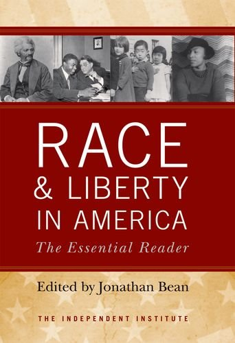 9780813125459: Race and Liberty in America: The Essential Reader (Independent Institute)