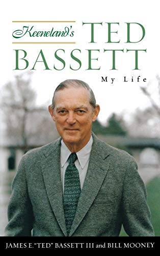 Keeneland's Ted Bassett My Life