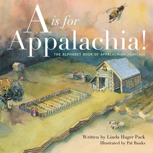9780813125565: A is for Appalachia: The Alphabet Book of Appalachian Heritage