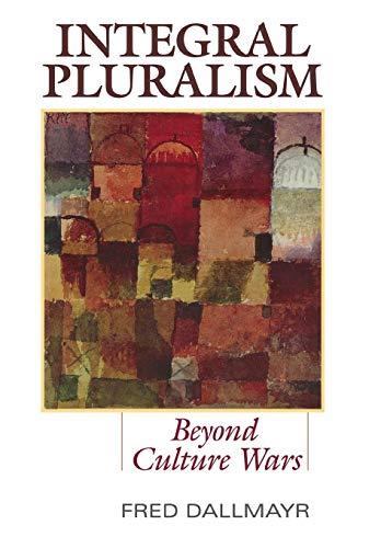 9780813125718: Integral Pluralism: Beyond Culture Wars