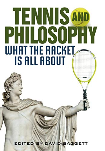 9780813125749: Tennis and Philosophy: What the Racket is All About (Philosophy Of Popular Culture)
