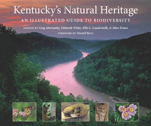 Kentucky's Natural Heritage: An Illustrated Guide to Biodiversity: Greg Abernathy
