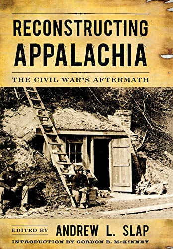 Reconstructing Appalachia: The Civil War s Aftermath (Hardback)