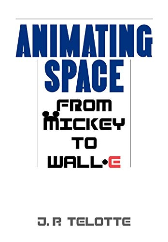 9780813125862: Animating Space: From Mickey to WALL-E