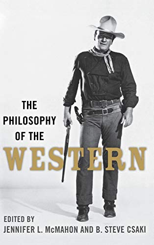 9780813125916: The Philosophy of the Western (Philosophy Of Popular Culture)