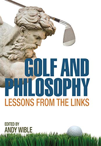 Golf and Philosophy: Lessons from the Links