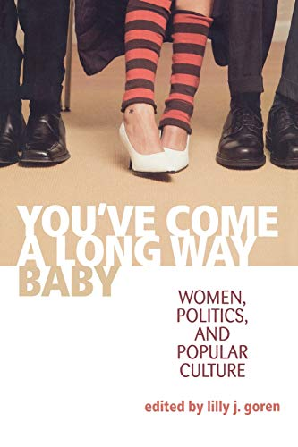 9780813126029: You've Come A Long Way, Baby: Women, Politics, and Popular Culture