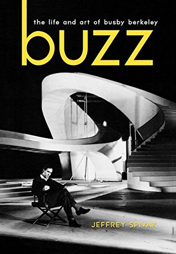 9780813126432: Buzz: The Life and Art of Busby Berkeley (Screen Classics)