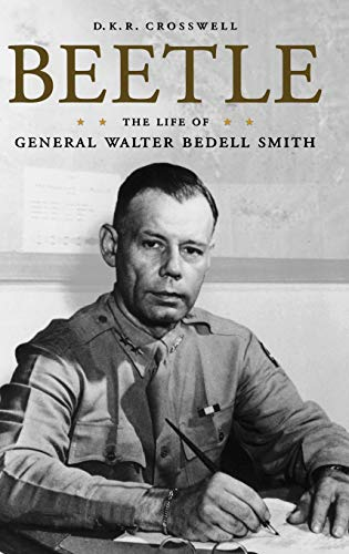Beetle: The Life of General Walter Bedell Smith (Hardback): D. K. R. Crosswell
