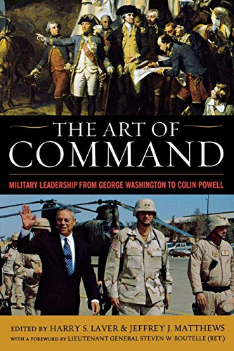 9780813126609: The Art of Command: Military Leadership from George Washington to Colin Powell (American Warriors)