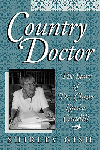 9780813129730: Country Doctor: The Story of Dr. Claire Louise Caudill
