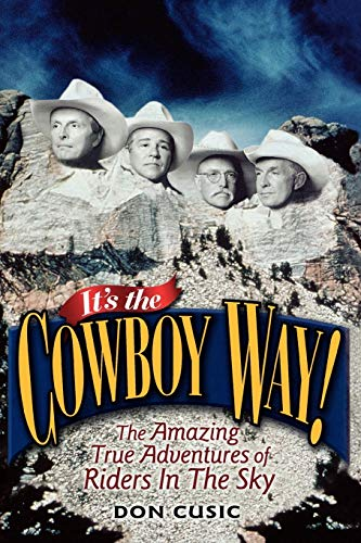 9780813129747: It's the Cowboy Way!: The Amazing True Adventures of Riders In The Sky