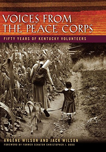9780813129754: Voices from the Peace Corps: Fifty Years of Kentucky Volunteers (Kentucky Remembered)