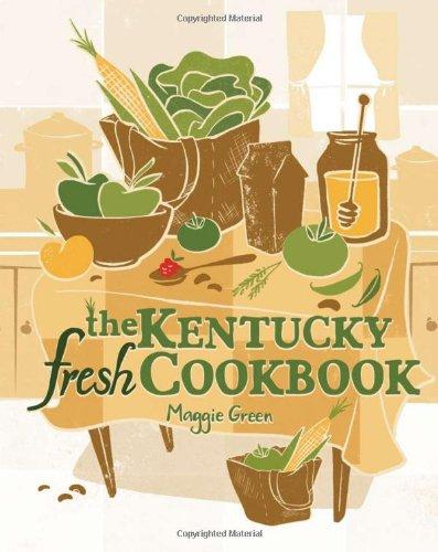 The Kentucky Fresh Cookbook (Paperback): Maggie Green