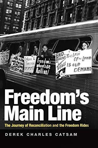 9780813133775: Freedom's Main Line: The Journey of Reconciliation and the Freedom Rides (Civil Rights and Struggle)