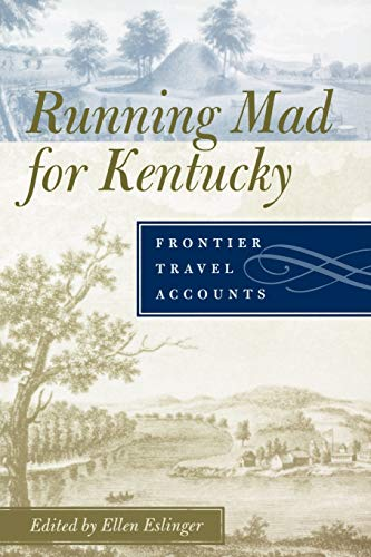 9780813133799: Running Mad for Kentucky: Frontier Travel Accounts