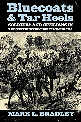 9780813133850: Bluecoats and Tar Heels: Soldiers and Civilians in Reconstruction North Carolina (New Directions In Southern History)