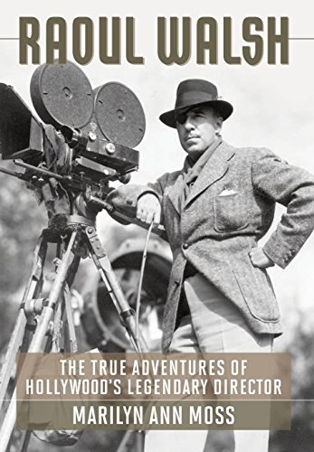9780813133935: Raoul Walsh: The True Adventures of Hollywood's Legendary Director (Screen Classics Biography/Film Studies)