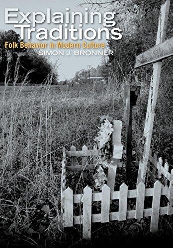 9780813134062: Explaining Traditions: Folk Behavior in Modern Culture (Material Worlds)