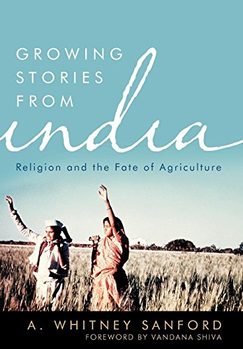 Growing Stories from India: Religion and the Fate of Agriculture (Hardback): The University Press ...