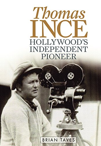 9780813134222: Thomas Ince: Hollywood's Independent Pioneer (Screen Classics)