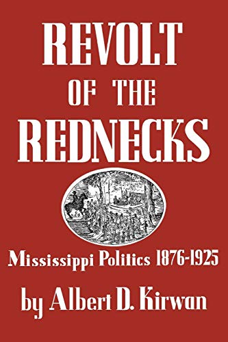 Revolt of the Rednecks: Kirwan, Albert D.
