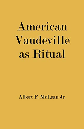 American Vaudeville as Ritual: McLean Jr., Albert