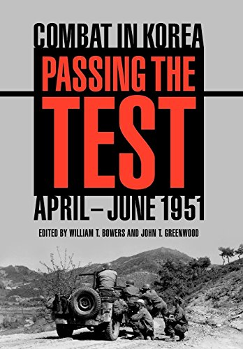 Passing the Test: Combat in Korea, April-June 1951 (Battles and Campaigns Series)