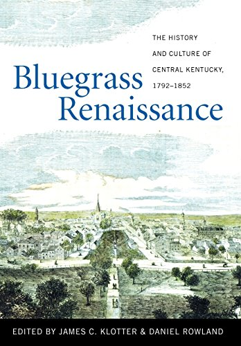 9780813136073: Bluegrass Renaissance: The History and Culture of Central Kentucky, 1792-1852