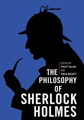The Philosophy of Sherlock Holmes (Philosophy Of Popular Culture): Philip Tallon