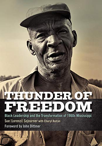 Thunder of Freedom: Black Leadership and the Transformation of 1960s Mississippi (Civil Rights and ...