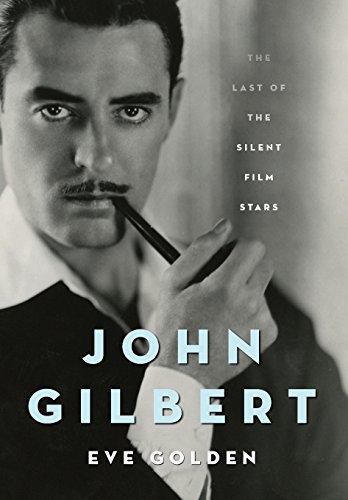 9780813141626: John Gilbert: The Last of the Silent Film Stars (Screen Classics)