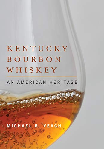 9780813141657: Kentucky Bourbon Whiskey: An American Heritage