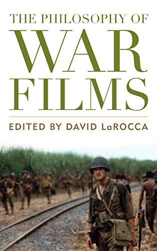 The Philosophy of War Films (Philosophy Of Popular Culture)