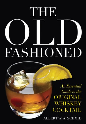 9780813141732: The Old Fashioned: An Essential Guide to the Original Whiskey Cocktail