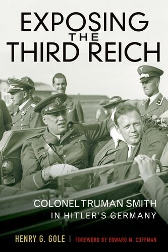 9780813141763: Exposing the Third Reich: Colonel Truman Smith in Hitler's Germany (American Warrior Series)