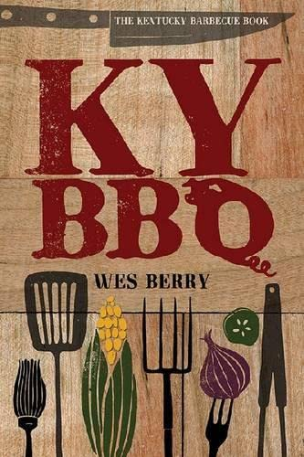 9780813141794: The Kentucky Barbecue Book